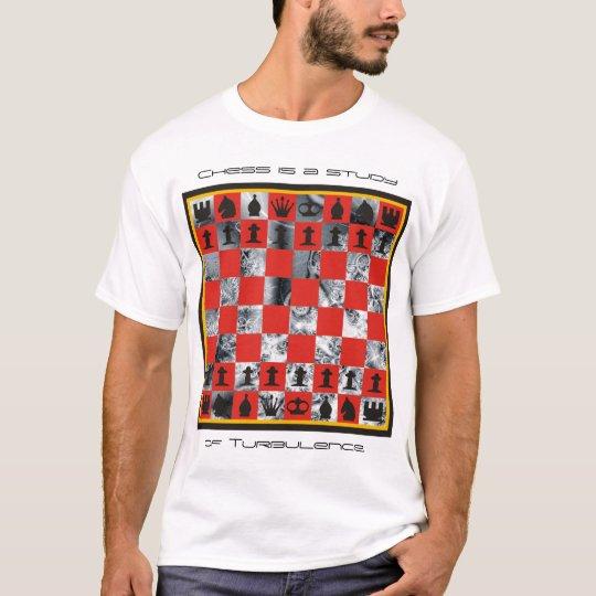 Chess - it's Turbulent T-Shirt