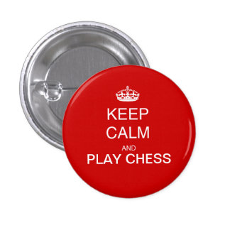 CHESS - keep calm and play chess red 1 Inch Round Button