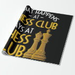 Chess Lover | What Happens At Chess Club Humor Wrapping Paper