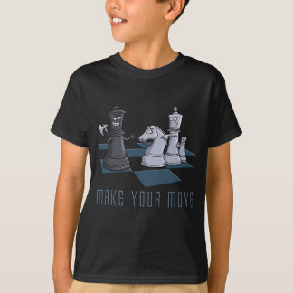 chess, make A move T-Shirt