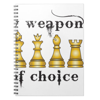 chess, my weapon of choice spiral notebooks