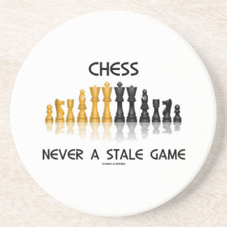 Chess Never A Stale Game (Reflective Chess Set) Drink Coaster