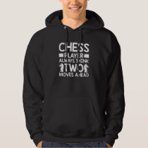 Chess Player think two moves ahead Hoodie