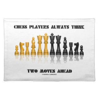Chess Players Always Think Two Moves Ahead Cloth Placemat