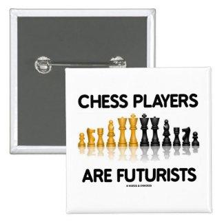 Chess Players Are Futurists (Reflective Chess Set) Pinback Button