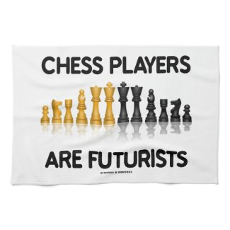 Chess Players Are Futurists (Reflective Chess Set) Hand Towels