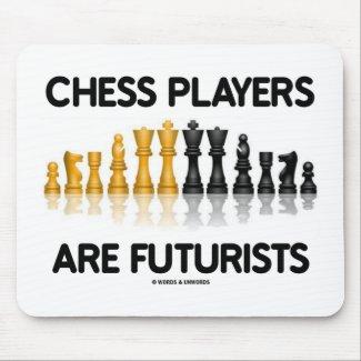 Chess Players Are Futurists (Reflective Chess Set) Mousepad