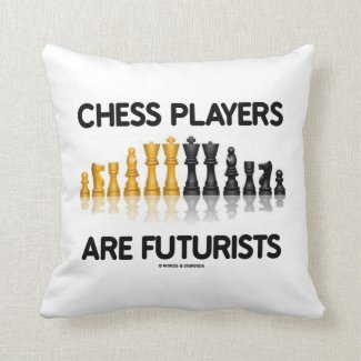 Chess Players Are Futurists (Reflective Chess Set) Pillow