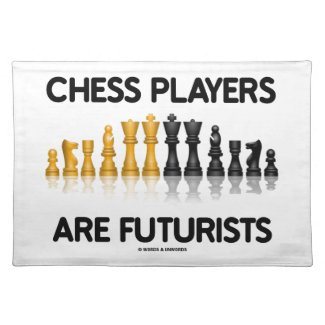 Chess Players Are Futurists (Reflective Chess Set) Cloth Placemat