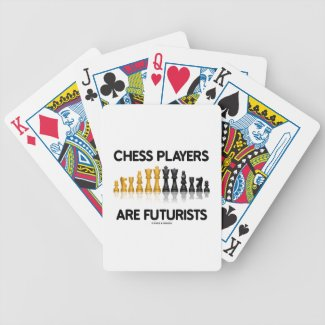 Chess Players Are Futurists (Reflective Chess Set) Bicycle Playing Cards