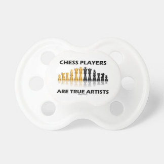 Chess Players Are True Artists (Reflective Chess) Pacifier