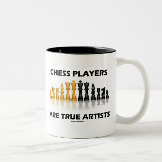 Chess Players Are True Artists (Reflective Chess) Two-Tone Coffee Mug