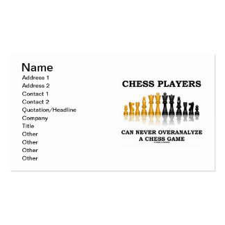 Chess Players Can Never Overanalyze A Chess Game Double-Sided Standard Business Cards (Pack Of 100)