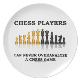 Chess Players Can Never Overanalyze A Chess Game Melamine Plate