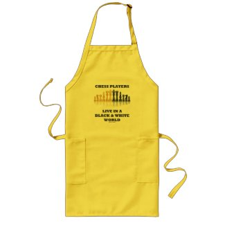 Chess Players Live In A Black & White World Aprons