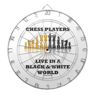 Chess Players Live In A Black & White World Dartboard With Darts