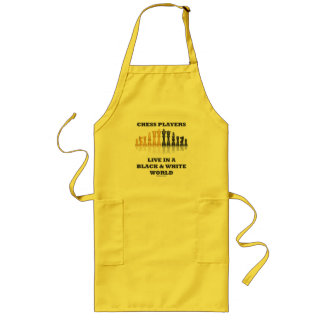 Chess Players Live In A Black & White World Long Apron