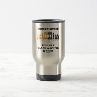 Chess Players Live In A Black & White World Coffee Mug
