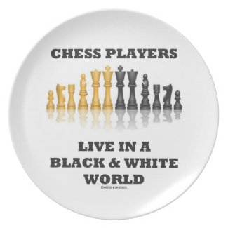 Chess Players Live In A Black & White World Plates
