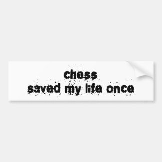 Chess Saved My Life Once Car Bumper Sticker