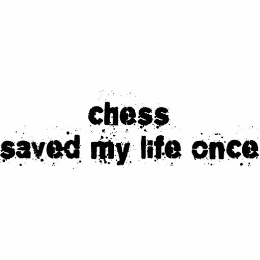 Chess Saved My Life Once Photo Cut Outs