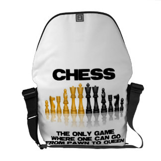 Chess The Only Game Where One Can Go Pawn To Queen Messenger Bag