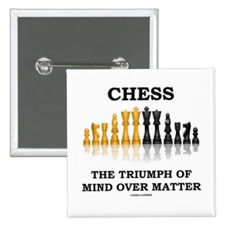 Chess The Triumph Of Mind Over Matter 2 Inch Square Button