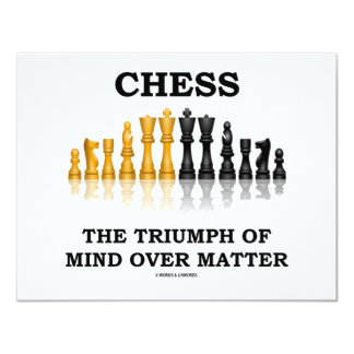 Chess The Triumph Of Mind Over Matter 4.25x5.5 Paper Invitation Card