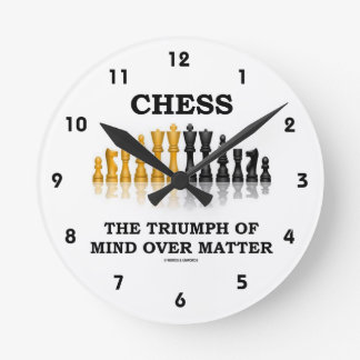 Chess The Triumph Of Mind Over Matter Round Clocks