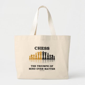 Chess The Triumph Of Mind Over Matter Large Tote Bag