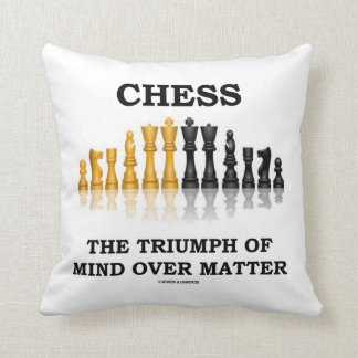 Chess The Triumph Of Mind Over Matter Throw Pillow