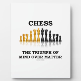 Chess The Triumph Of Mind Over Matter Plaque