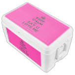 [Crown] keep calm and say u love me  Chest Cooler Igloo Ice Chest
