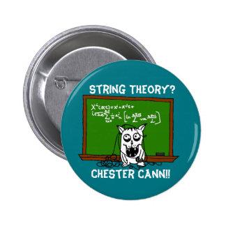 ¡Chester Cann! #ChesterCann del botón de la teoría Pin Redondo De 2 Pulgadas