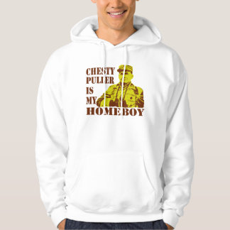 Chesty Is My Homeboy Hoodie