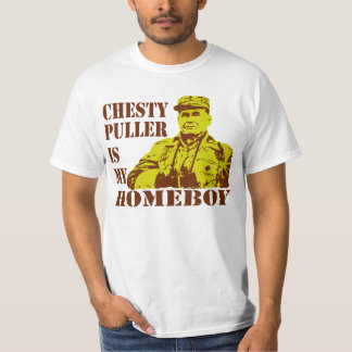 Chesty Is My Homeboy Shirt