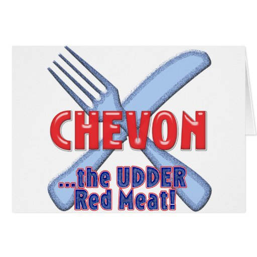 CHEVON the UDDER MEAT ( the other red meat) GOAT Greeting Card