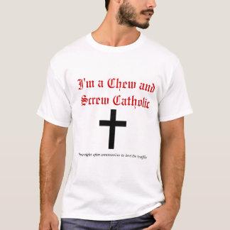 Chew and Screw Catholic T-Shirt