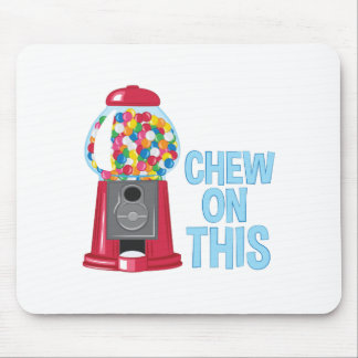 Chew On This Mouse Pad