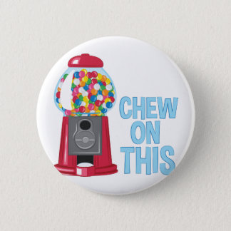 Chew On This Pinback Button