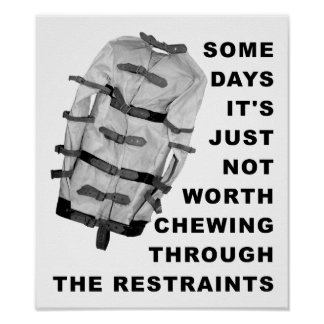 Chew Through the Restraints Funny Poster