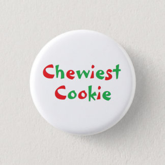 """Chewiest Cookie"" Award Pin"