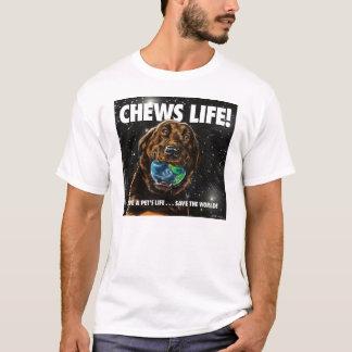 CHEWS LIFE! T-Shirt