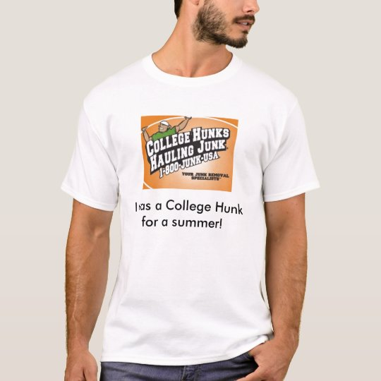 chhj1, I was a College Hunk for a summer! T-Shirt