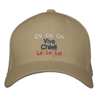 Chi Chi Chi, Le Le Le! Viva Chile Hat!! Embroidered Baseball Hat
