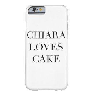 Chiara loves Cake I phone 6/6S Barely There iPhone 6 Case