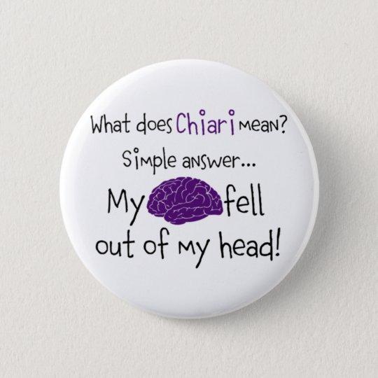 Chiari - My Brain Fell Out Button