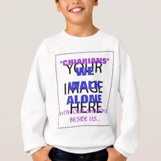 Chiarians We Walk Alone... Sweatshirt