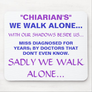 """""""CHIARIAN'S"""", WE WALK ALONE..., WITH OUR SHADOW... MOUSE PAD"""