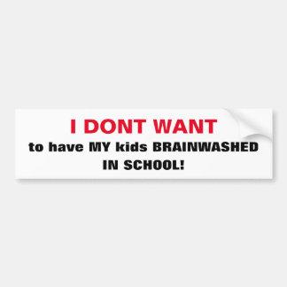 CHIC BUMPERSTICKER_'BRAINWASHED KIDS IN SCHOOL.. CAR BUMPER STICKER